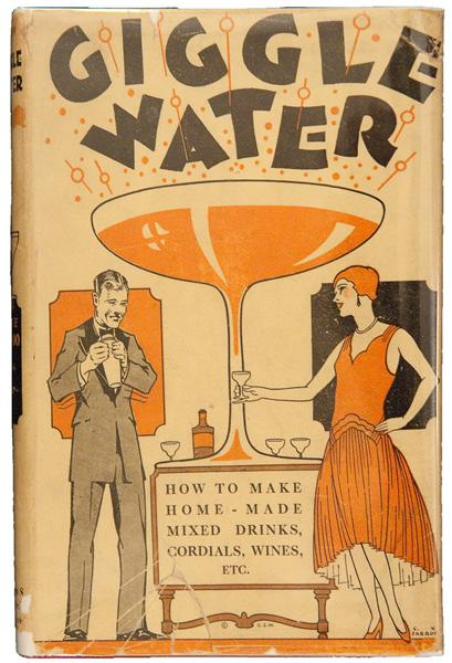 "One of the few cocktail books published during prohibition - ""Giggle Water: Including Eleven Famous Cocktails of the Most Exclusive Club of New York"",  1928"
