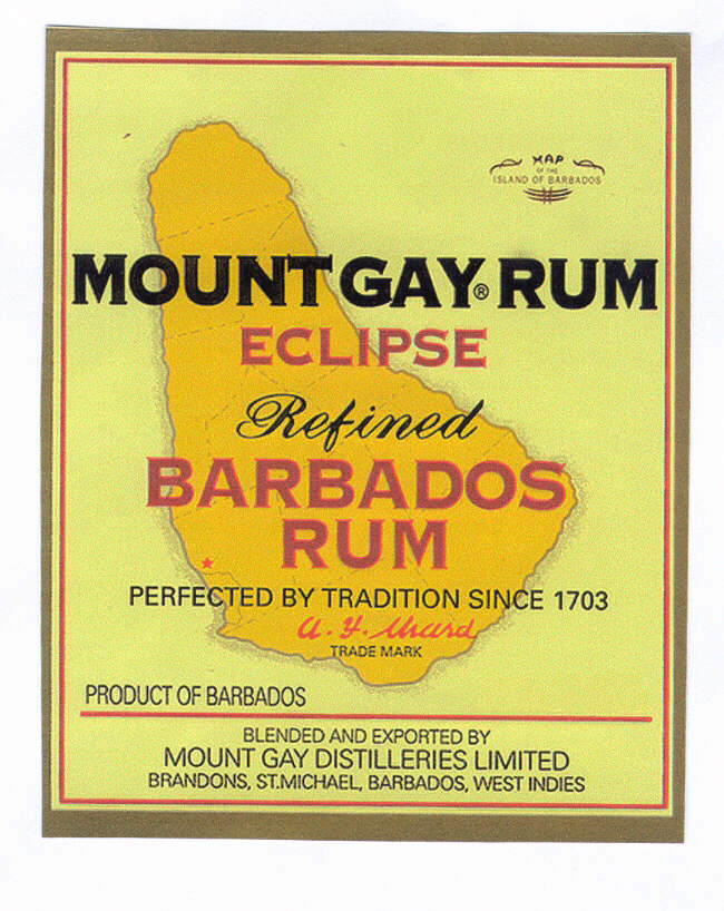 Mount Gay rum, Barbados.  Oldest established rum distillery - 1703