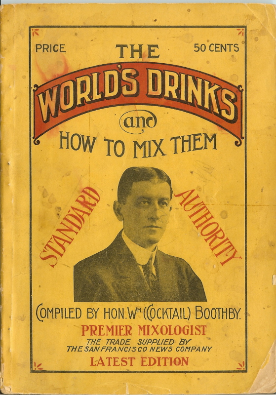 The Worlds Drinks and How to Mix Them by William T. Boothby, 1908 - c/o MetaGrrrl